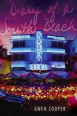 Diary of a South Beach Party Girl by Gwen Cooper