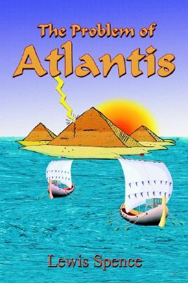The Problem of Atlantis by Lewis Spence