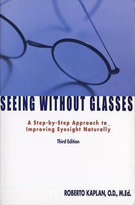 Seeing Without Glasses by Robert M. Kaplan