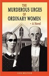 The Murderous Urges of Ordinary Women