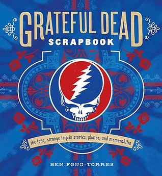 Grateful Dead Scrapbook by Ben Fong-Torres