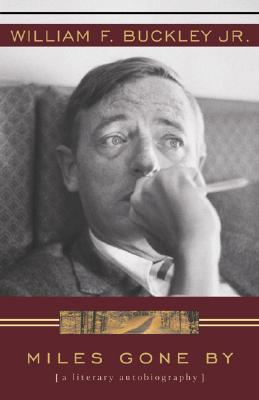 Miles Gone By by William F. Buckley Jr.