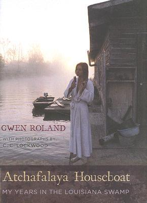 Atchafalaya Houseboat by Gwen Roland