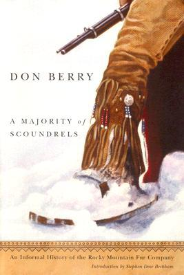 Majority of Scoundrels, A: An Informal History of the Rocky Mountain Fur Company