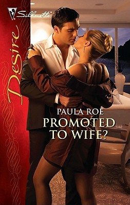 Promoted to Wife? by Paula Roe