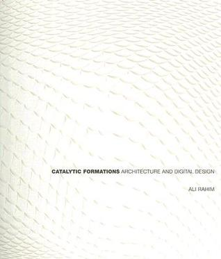 Download free Catalytic Formations: Architecture and Digital Design PDF