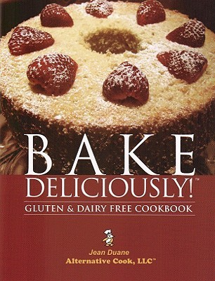 Bake Deliciously! by Jean Duane