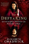To Defy A King (William Marshal, #5)