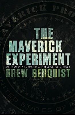 The Maverick Experiment by Drew Berquist