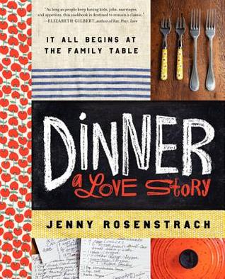 Dinner, A Love Story by Jenny Rosenstrach