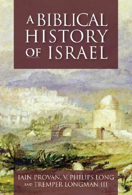 A Biblical History of Israel by Iain W. Provan