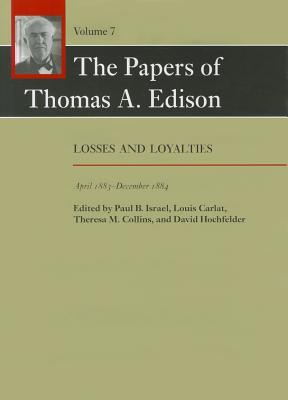 The Papers of Thomas A. Edison: Losses and Loyalties, April 1883–December 1884