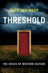 Threshold: The Crisis of Western Culture