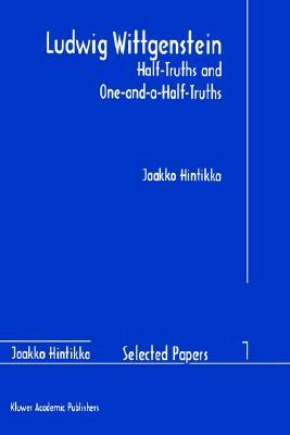 Ludwig Wittgenstein: Half-Truths and One-And-A-Half-Truths