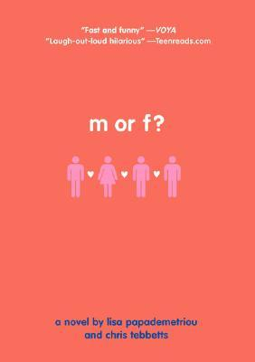 M or F? by Lisa Papademetriou
