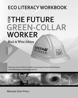 Eco Literacy Workbook for the Future Green-Collar Worker: Black and White Version