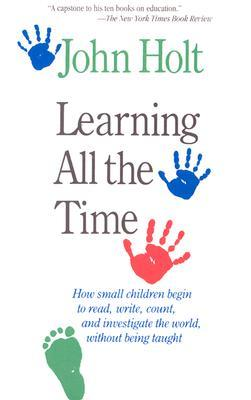 Learning All The Time by John Holt