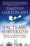 Facts Are Subversive : Political Writing from a Decade without a Name