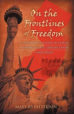 On the Frontlines of Freedom: A Chronicle of the First 50 Years of the American Civil Liberties Union of New Jersey