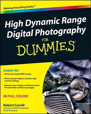 Free online download High Dynamic Range Digital Photography for Dummies PDF by Robert Correll