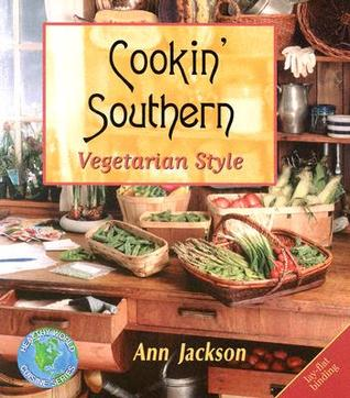 Cookin' Southern Vegetarian Style by Ann Jackson