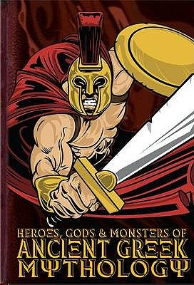 Heroes Gods And Monsters In Ancient Greek Mythology By