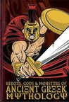 Heroes, Gods And Monsters In Ancient Greek Mythology (Cherished Library)