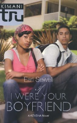 If I Were Your Boyfriend by Earl Sewell