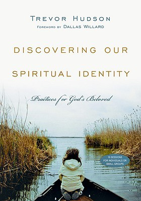 Discovering Our Spiritual Identity by Trevor Hudson