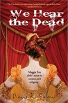 We Hear the Dead by Dianne Salerni