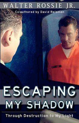 Escaping My Shadow by Walter Rossie Jr.