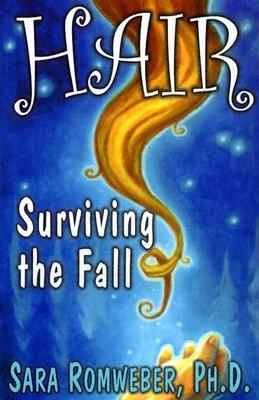 Hair: Surviving the Fall  by  Sara Romweber