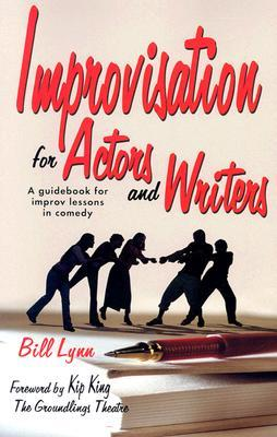 Improvisation for Actors and Writers: A Guidebook for Improv Lessons in Comedy
