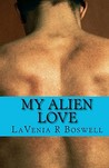 My Alien Love by LaVenia Boswell