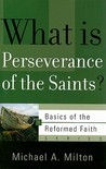 What Is Perseverance of the Saints? (Basics of the Faith) (Basics of the Reformed Faith)