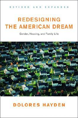 Redesigning the American Dream by Dolores Hayden