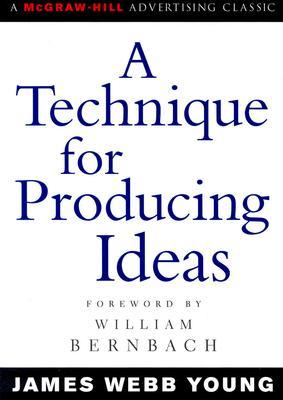 Download free A Technique for Producing Ideas PDF by James Webb Young
