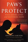 Paws to Protect: Dogs Saving Lives and Restoring Hope