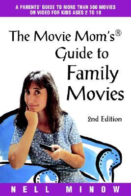 The Movie Mom's(r) Guide to Family Movies: 2nd Edition