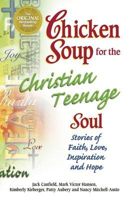Chicken Soup for the Christian Teenage Soul by Jack Canfield