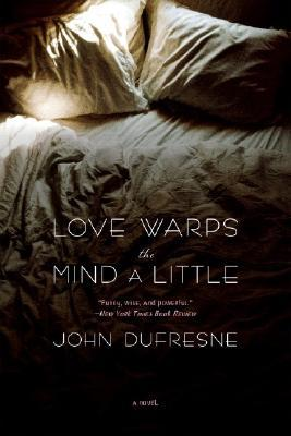 Love Warps the Mind a Little: A Novel