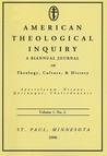 American Theological Inquiry, Volume 1, Number 2: A Biannual Journal of Theology, Culture, and History