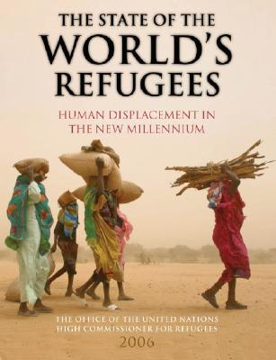 The State of the World's Refugees: Human Displacement in the New Millennium