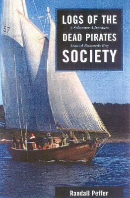 Logs of the Dead Pirates Society by Randall Peffer