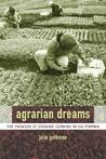 Agrarian Dreams: The Paradox of Organic Farming in California