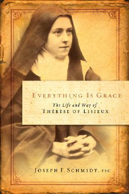 Everything Is Grace by Joseph F. Schmidt