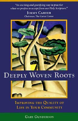 Deeply Woven Roots by Gary Gunderson