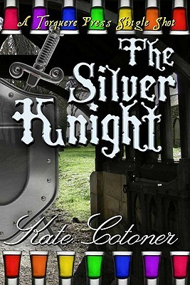 The Silver Knight by Kate Cotoner