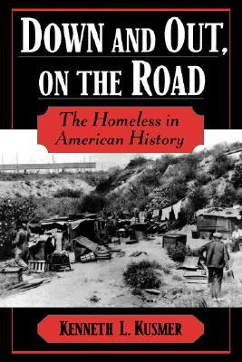 Down and Out, on the Road by Kenneth L. Kusmer
