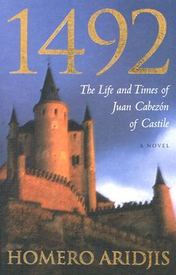 1492: The Life and Times of Juan Cabezon of Castile
